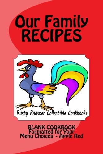our-family-recipes-rusty-rooster-collectible-cookbooks-blank-cookbook-formatted-for-your-menu-choice