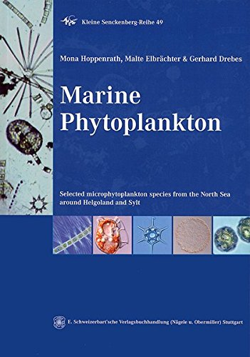 Marine Phytoplankton: Selected microphytoplankton species from the North Sea around Helgoland and Sylt (Kleine Senckenberg-Reihe) Mono Marine