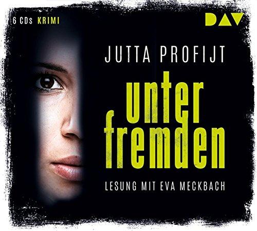 Unter Fremden: Lesung mit Eva Meckbach (6 CDs)