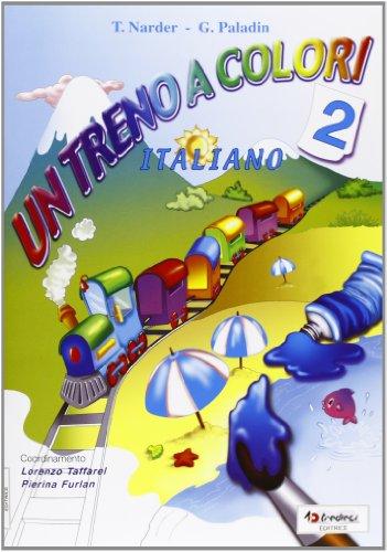 Un treno a colori. Italiano. Per la Scuola elementare: 2