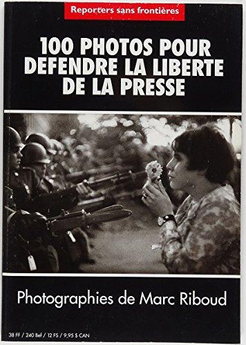 [Reporters sans frontières], 100 photos pour défendre la liberté de la presse, photographies de Marc Riboud