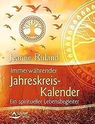 Immerwährender Jahreskreis-Kalender: Ein spiritueller Lebensbegleiter