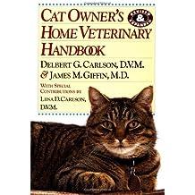 Cat Owner's Home Veterinary Handbook (Howell reference books)