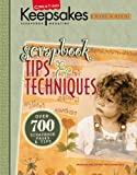 Scrapbook Tips & Techniques (Leisure Arts #15931): From Creating Keepsakes Magazine