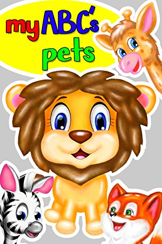 my-abcs-pets-alphabet-book-baby-animals-cute-animals-baby-book-childrens-book-toddler-book-ages-0-6-