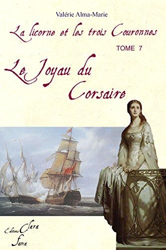 Livres La Licorne et les trois couronnes : tome 7: Le joyau du corsaire epub, pdf