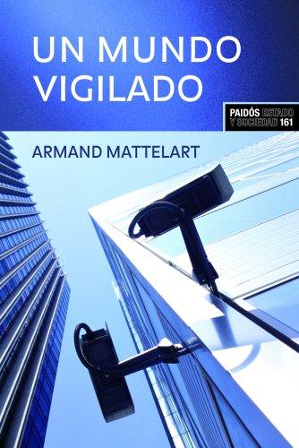 Un mundo vigilado (Estado y Sociedad) por Armand Mattelart