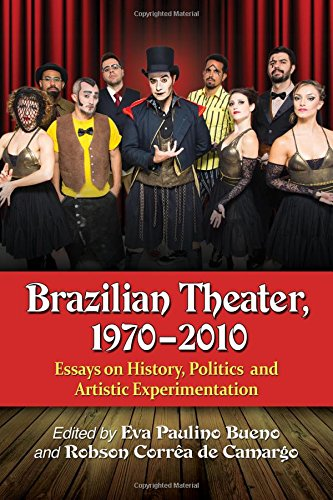 brazilian-theater-1970-2010-essays-on-history-politics-and-artistic-experimentation