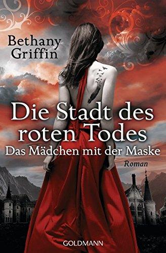 Die Stadt des roten Todes -: Das Mädchen mit der Maske 1 - Roman