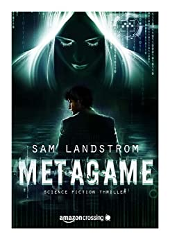 MetaGame: Science-Fiction Thriller von [Landstrom, Sam]