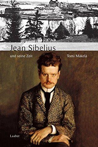 Jean Sibelius und seine Zeit (Große Komponisten und ihre Zeit) (Gebunden Jeans)