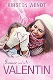 Immer wieder Valentin: Liebesroman