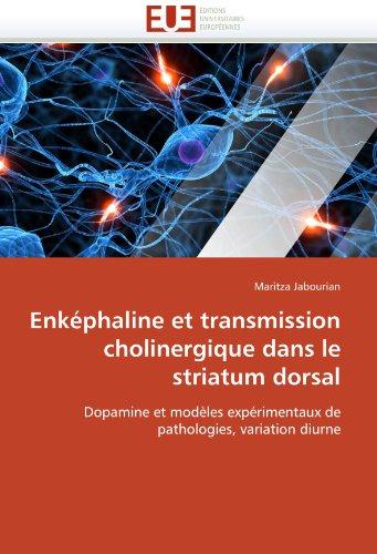 Enképhaline et transmission cholinergique dans le striatum dorsal: Dopamine et modèles expérimentaux de pathologies, variation diurne