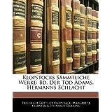 Klopstocks Sämmtliche Werke: Bd. Der Tod Adams.  Hermanns Schlacht, Achter Band