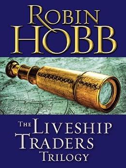 The Liveship Traders Trilogy 3-Book Bundle: Ship of Magic, Mad Ship, Ship of Destiny par [Hobb, Robin]
