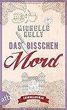 'Das bisschen Mord: Kriminalroman (Ein...' von 'Michelle Kelly'