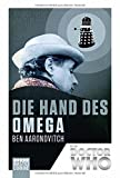 Doctor Who - Die Hand des Omega (Doctor Who Romane, Band 1)