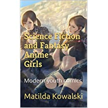 Science Fiction and Fantasy Anime Girls: Modern youth comics (English Edition)