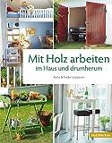 Mit Holz arbeiten im Garten von Jeppsson. Anna (2009) Gebundene Ausgabe