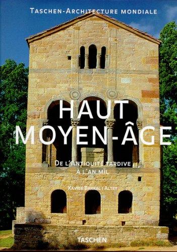 Haut Moyen-Age : De l'Antiquité tardive à l'An Mil par Xavier Barral I Altet
