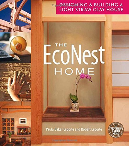 The EcoNest Home: Designing and Building a Light Straw Clay House by Paula Baker-Laporte (2015-08-04)