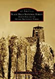 Black Hills National Forest: Harney Peak and the Historic Fire Lookout Towers (Images of America (Arcadia Publishing)) by Jan Cerney (2011-05-09)