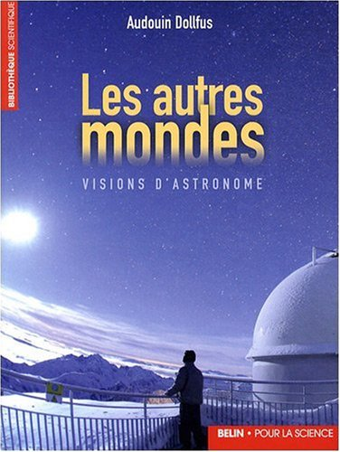 Les autres mondes : Visions d'astronome