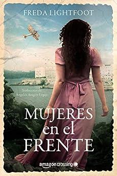 Mujeres En El Frente por Ángeles Aragón López epub