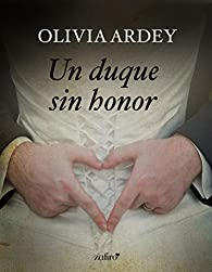 Un duque sin honor par Ardey Olivia