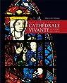 Saint Etienne de Bourges cathédrale vivante par Thomas