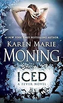 Iced: Fever Series Book 6 (English Edition) von [Moning, Karen Marie]