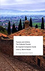 Tuscany and Umbria: The Collected Traveler