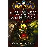 World Of Warcraft. El Ascenso De La Horda