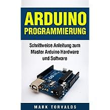 Arduino Programmierung: Schrittweise Anleitung zum Master Arduino Hardware und Software