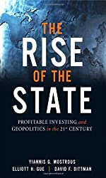 The Rise of the State: Profitable Investing and Geopolitics in the 21st Century by Yiannis G. Mostrous (2010-08-19)