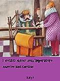 I vestiti nuovi dell' Imperatore: Le fiabe di Andersen