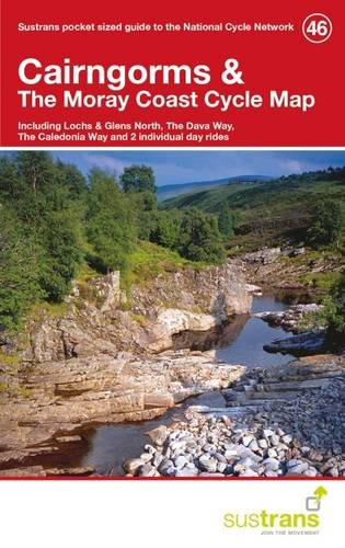 Cairngorms & the Moray Coast Cycle Map 46: Including Lochs & Glens North, the Dava Way, the Caledonia Way and 2 Individual Day Rides por Sustrans
