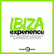 Ibiza Experience (Best Lounge Chillout Summer DJ Edition)
