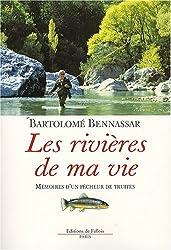 Les rivières de ma vie : Mémoires d'un pêcheur de truites (1947-2006)