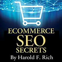 E-Commerce SEO Secrets: How to Create a Stampede of Non-Stop, Ultra-Targeted Traffic to Your Online Store