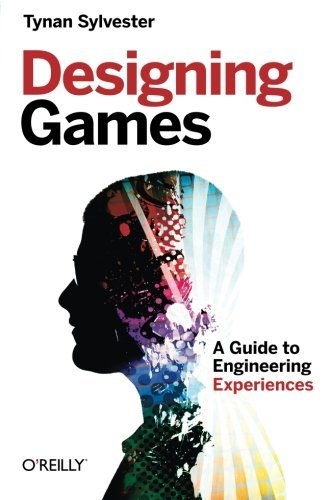 Designing Games: A Guide to Engineering Experiences by Sylvester (2013-02-24)