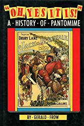 Oh Yes it is!: History of Pantomime