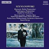 Szymanowski : Harnasie / Mandragora / Etude