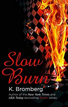Slow Burn (The Driven Series) by [Bromberg, K.]
