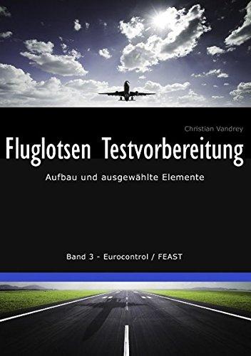 Fluglotsen Testvorbereitung: Aufbau und ausgewählte Elemente, Band 3 Eurocontrol / FEAST