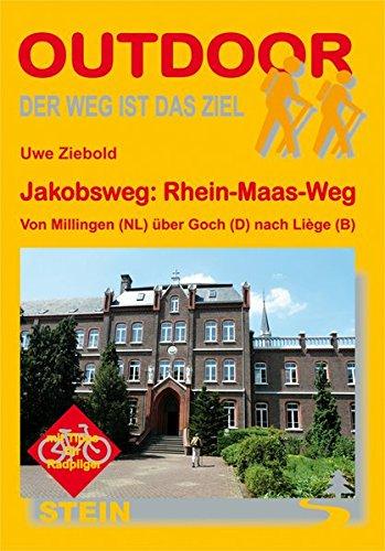 Jakobsweg: Rhein-Maas-Weg Von Millingen (NL) über Goch (D) nach Liège (B) (OutdoorHandbuch)