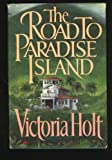 Cover of: The Road to Paradise Island | Victoria Holt