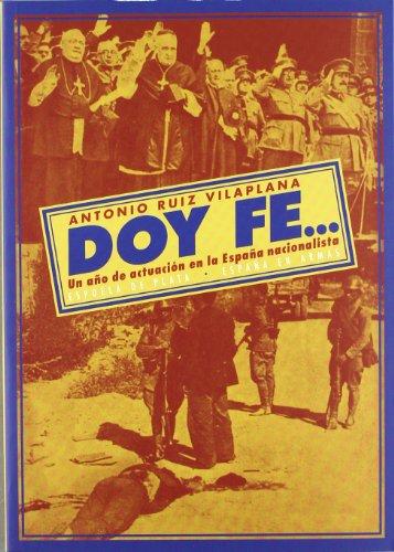 Descargar Libro Doy fe...: Un año de actuación en la España nacionalista (España en Armas) de Antonio Ruiz Vilaplana