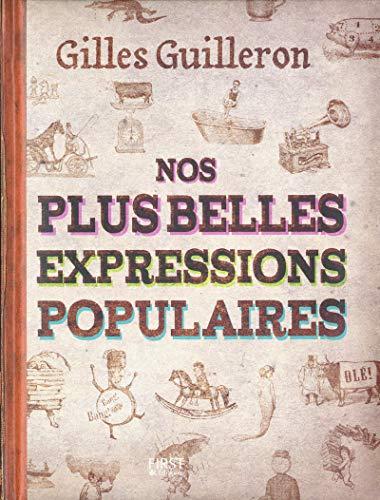 Nos plus belles expressions populaires par Gilles GUILLERON