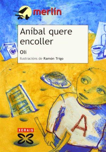 Aníbal quere encoller (Infantil E Xuvenil - Merlín - De 9 Anos En Diante) por Oli